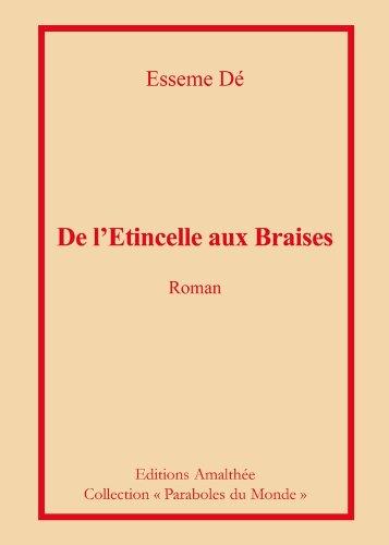 De l'Etincelle aux braises: D?, Esseme