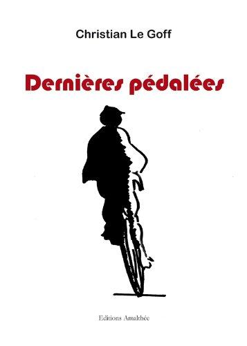 9782310009034: Dernières pédalées (French Edition)