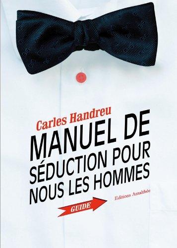 9782310009683: manuel de seduction pour nous les hommes