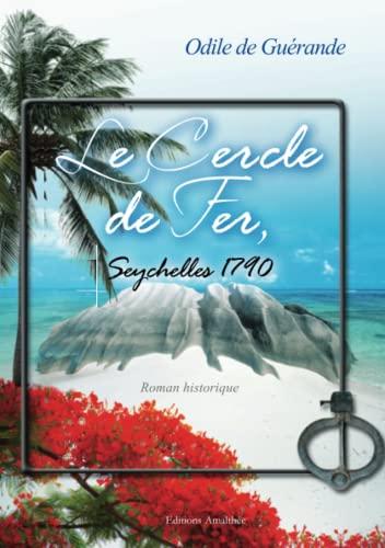 9782310010368: Le Cercle de Fer des Seychelles