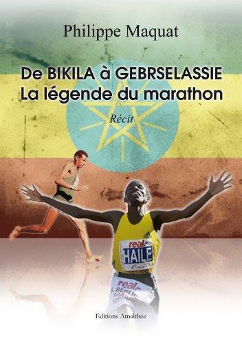 9782310013475: De Bikila à Gebrselassie - La légende du marathon