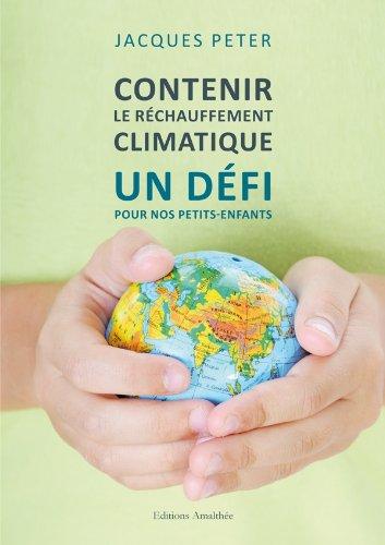 9782310014229: Contenir le réchauffement climatique, un défi pour nos petits-enfants