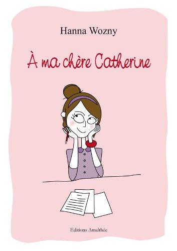 9782310014304: A ma chère Catherine