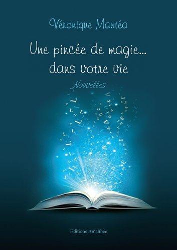 9782310014458: Une pinc�e de magie dans votre vie