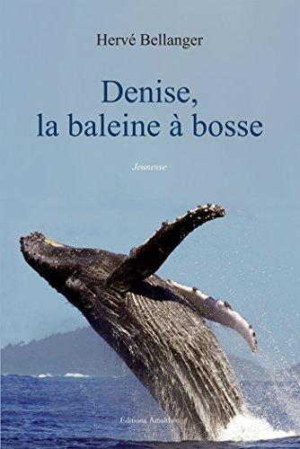 9782310018968: Denise, la baleine à bosse