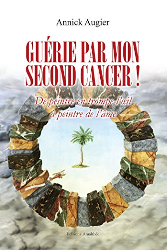 9782310019934: Guérie par mon second cancer !