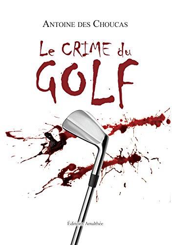 9782310021432: Le crime du Golf