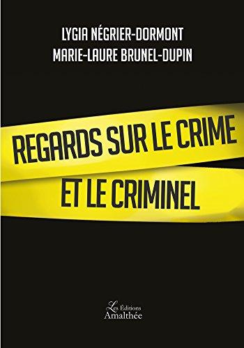 9782310022842: Regards sur le crime et le criminel