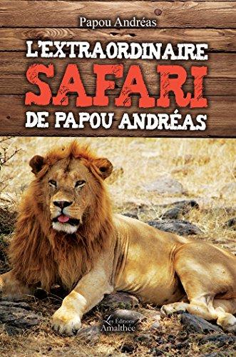 9782310023733: L'extraordinaire safari de Papou Andréas