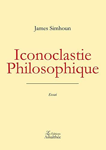 9782310023856: Iconoclastie Philosophique