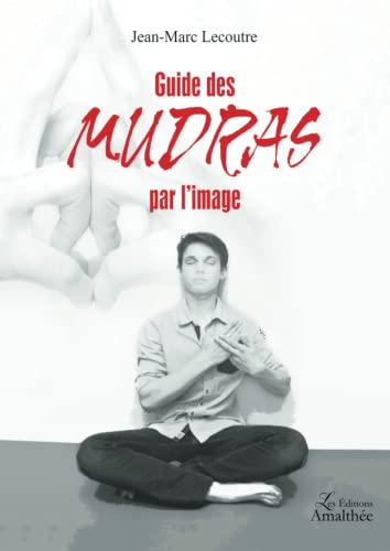 9782310032551: GUIDE DES MUDRAS PAR L IMAGE