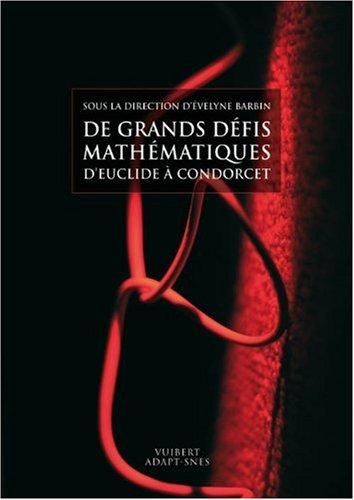 9782311000191: De grands défis mathématiques, d'Euclide à Condorcet (French Edition)