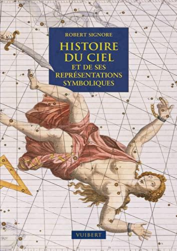 9782311000252: Histoire du ciel et de ses représentations symboliques