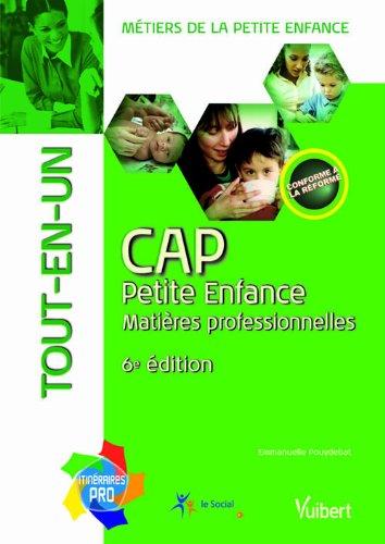 9782311000566: CAP Petite Enfance - Matières professionnelles - Tout-en-un -Collection itinéraires pro