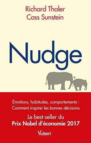 9782311001051: Nudge : La m�thode douce pour inspirer la bonne d�cision