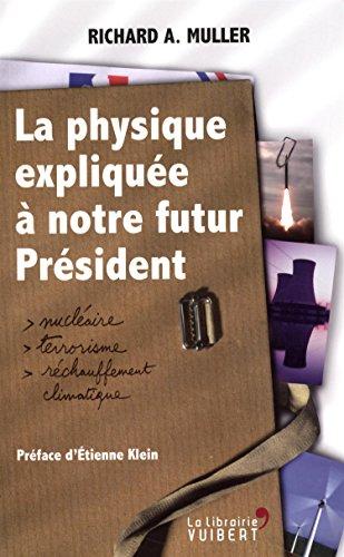 9782311001105: La physique expliquée à notre futur président : Nucléaire, terrorisme, réchauffement climatique