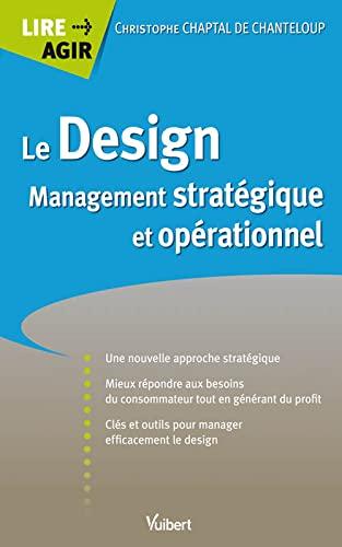 9782311001525: Le Design - Management stratégique et opérationnel