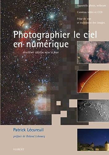 9782311002188: Photographier le ciel en numérique