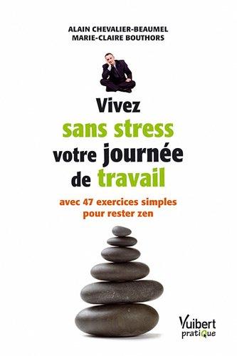9782311002539: Vivez sans stress votre journée de travail avec 47 exercices simples pour rester zen
