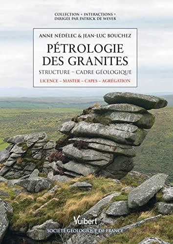 9782311002867: P�trologie des granites : Structure, cadre �cologique