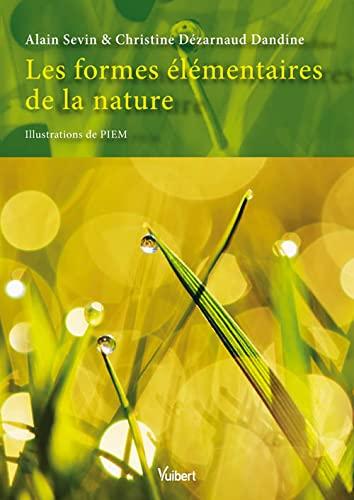 Les formes élémentaires de la nature: Alain Sevin; Christine