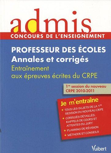 9782311003499: Professeur des écoles : Annales et corrigés, Entraînement aux épreuves écrites du CRPE
