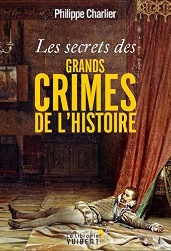9782311004359: Les secrets des grands crimes de l'Histoire