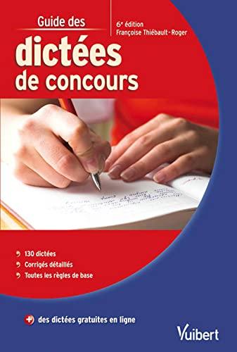 GUIDE DES DICTEES DE CONCOURS 6E ED 11: THIEBAULT ROGER F