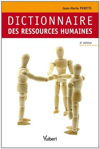 Dictionnaire des Ressources Humaines 6e Edt: Jean-Marie Peretti