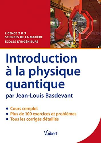9782311007718: Introduction à la physique quantique : Cours, exercices & problèmes corrigés: 1