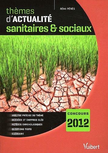 9782311007930: Thèmes d'actualité sanitaires & sociaux 2011 pour le concours 2012