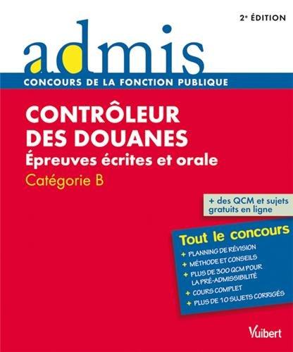 9782311008074: concours controleur des douanes epreuves ecrites et orale cat b 2e edt
