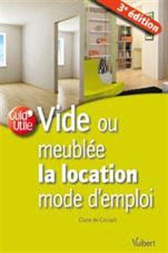 Vide ou meublée la location mode d'emploi: Claire de Circourt