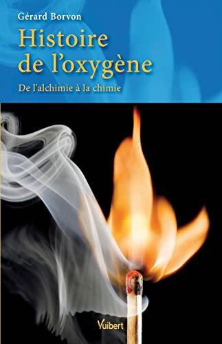 9782311008586: Histoire de l'oxygène - De l'alchimie à la chimie