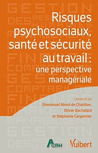9782311009200: risques psychosociaux, santé et sécurité au travail ; une perspective managériale