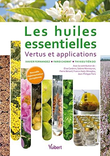 9782311010299: Les huiles essentielles - Vertus et applications