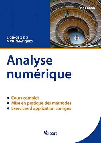 9782311010312: Analyse numérique : Cours & exercices corrigés. Licence 2 & 3 Mathématiques