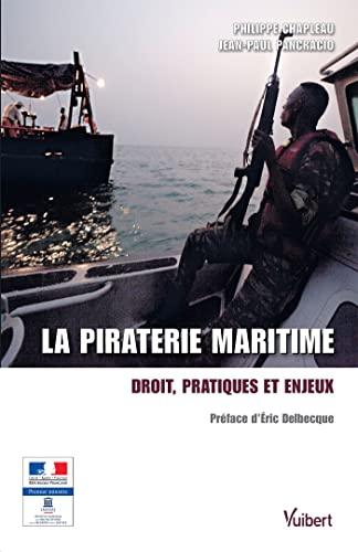 9782311010565: La piraterie maritime - Droit, pratiques et enjeux
