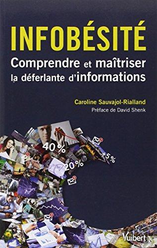 9782311010589: Infobésité - Comprendre et maîtriser la déferlante d'informations