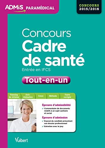 9782311011241: Concours Cadre de santé - Entrée en IFCS - Tout-en-un - Concours 2016