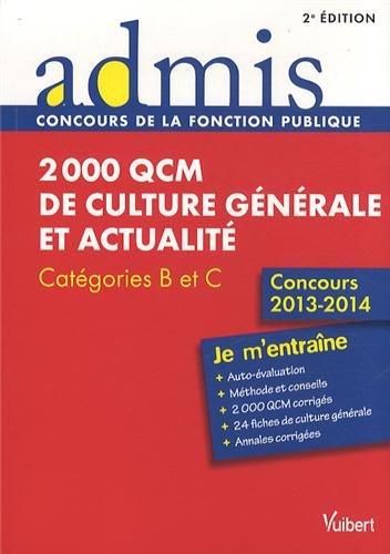 9782311011418: 2000 QCM de culture g�n�rale et actualit� - Entrainements - Cat�gories B et C - Concours 2013-2014