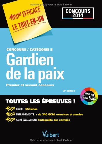 9782311011470: Concours Gardien de la paix Catégorie B Concours 2014 - 100 % Efficace - Le Tout-en-un