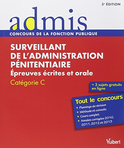 9782311011487: Concours Surveillant de l'administration pénitentiaire - Ecrit et oral - Catégorie C - Admis - Tout le concours