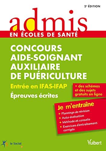 9782311011739: Concours Aide-soignant et Auxiliaire de puériculture - Épreuves écrites - Admis - Je m'entraîne