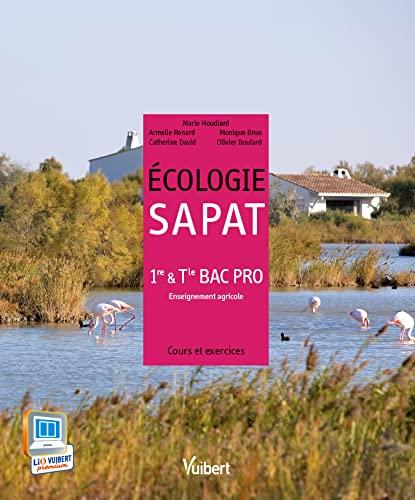 9782311011968: Ecologie SAPAT 1e & Tle Bac Pro enseignement agricole : Cours et exercices