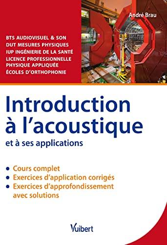 INTRODUCTION A L ACOUSTIQUE ET A SES APP: BRAU ANDRE