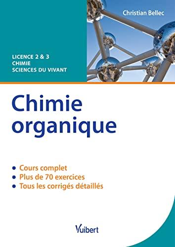 9782311012408: Chimie organique - Licence 2 & 3 Chimie / Sciences du Vivant