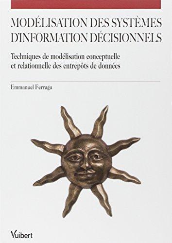 9782311012439: Mod�lisation des Syst�mes d'Information D�cisionnels : Techniques de mod�lisation conceptuelle et relationnelle des entrep�ts de donn�es