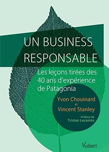 9782311012927: Un business responsable ? - Petit guide de l'entreprise durable et profitable par le créateur de Patagonia