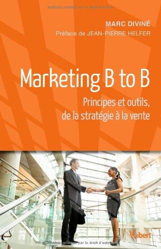 Marketing B to B : Principes et: Marc Diviné